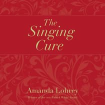 The Singing Cure by Amanda Lohrey audiobook