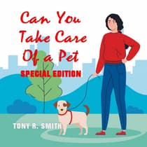 Can You Take care of a Pet? (Special Edition) by Tony R. Smith audiobook