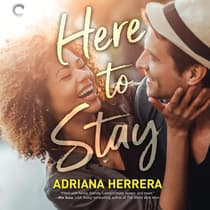 Here to Stay by Adriana Herrera audiobook