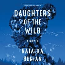 Daughters of the Wild by Natalka Burian audiobook