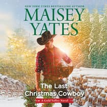 The Last Christmas Cowboy by Maisey Yates audiobook