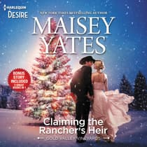 Claiming the Rancher's Heir & Rancher's Wild Secret by Maisey Yates audiobook
