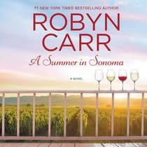 A Summer in Sonoma by Robyn Carr audiobook