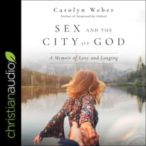 Sex and the City of God by Carolyn Weber audiobook