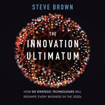 The Innovation Ultimatum by Steve Brown audiobook