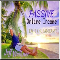 Passive Online Income by Jeff Walkner audiobook