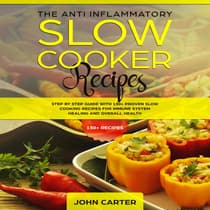 The Anti-Inflammatory Slow Cooker Recipes by John Carter audiobook