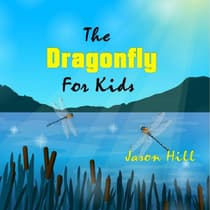 The Dragonfly for Kids by Jason Hill audiobook