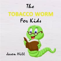 The Tobacco Worm for Kids by Jason Hill audiobook