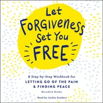 Let Forgiveness Set You Free by Meredith Hooke audiobook