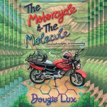 The Motorcycle & The Molecule by Dougie Lux audiobook
