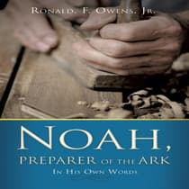 Noah, Preparer of the Ark by Ronald F. Owens audiobook