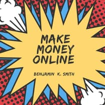 Make Money Online  by Benjamin k. Smith audiobook