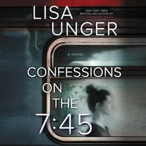 Confessions on the 7:45 by Lisa Unger audiobook