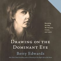 Drawing on the Dominant Eye by Betty Edwards audiobook