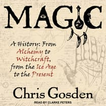 Magic: A History by Chris Gosden audiobook