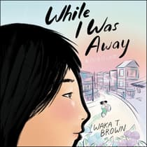While I Was Away by Waka T. Brown audiobook