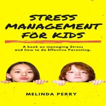 Stress Management For Kids                  by Melinda Perry audiobook