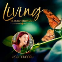 Living Beyond Burnout by Lisa Murray audiobook