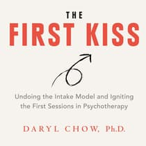 The First Kiss by Daryl Chow, Ph.D. audiobook