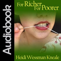 For Richer For Poorer by Heidi Wessman Kneale audiobook