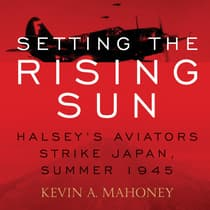 Setting the Rising Sun by Kevin A. Mahoney audiobook