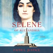 Selene of Alexandria by Faith L. Justice audiobook