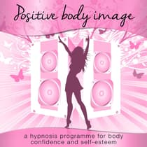 Positive Body Image by Nicola Haslett audiobook