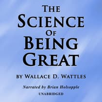 The Science Of Being Great by Wallace D. Wattles audiobook