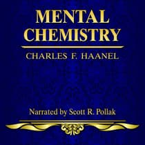 Mental Chemistry by Charles F. Haanel audiobook