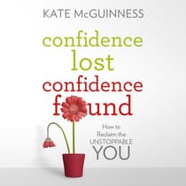 Confidence Lost / Confidence Found by Kate McGuinness audiobook
