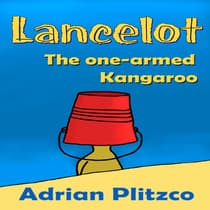 Lancelot: The One-armed Kangaroo by Adrian Plitzco audiobook