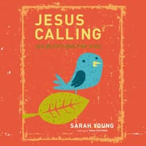 Jesus Calling: 365 Devotions For Kids by Sarah Young audiobook