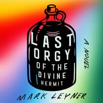 Last Orgy of the Divine Hermit by Mark Leyner audiobook