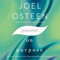 Peaceful On Purpose by Joel Osteen audiobook
