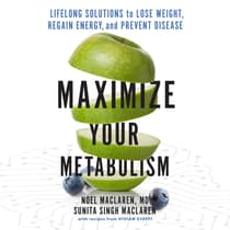 Maximize Your Metabolism by Noel Maclaren audiobook