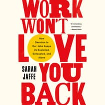Work Won't Love You Back by Sarah Jaffe audiobook