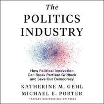The Politics Industry by Michael E. Porter audiobook
