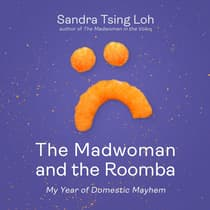The Madwoman and the Roomba by Sandra Tsing Loh audiobook