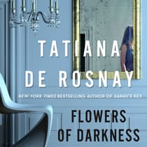 Flowers of Darkness by Tatiana de Rosnay audiobook