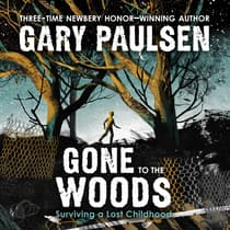 Gone to the Woods by Gary Paulsen audiobook