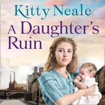 A Daughter's Ruin by Kitty Neale audiobook