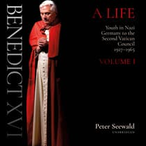 Benedict XVI: A Life by Peter Seewald audiobook