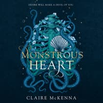 Monstrous Heart by Claire McKenna audiobook