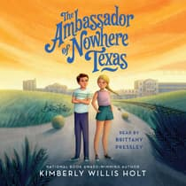 The Ambassador of Nowhere Texas by Kimberly Willis Holt audiobook