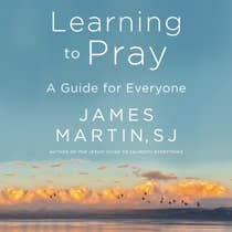 Learning to Pray by James Martin audiobook