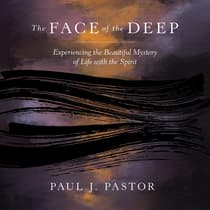 The Face of the Deep by Paul J. Pastor audiobook