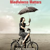 Mindfulness Matters by Pax Tandon audiobook