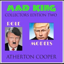 The Mad King - Collerctors Edition Two - Role Models by Atherton Cooper audiobook