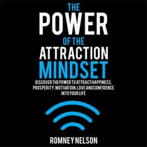 The Power of the Attraction Mindset by Romney Nelson audiobook